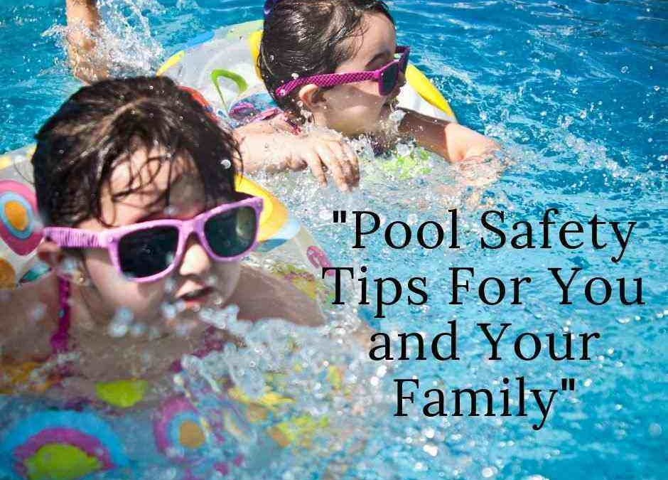 Pool Safety Tips For You and Your Family