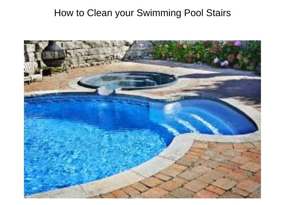 How to Clean your Swimming Pool Stairs