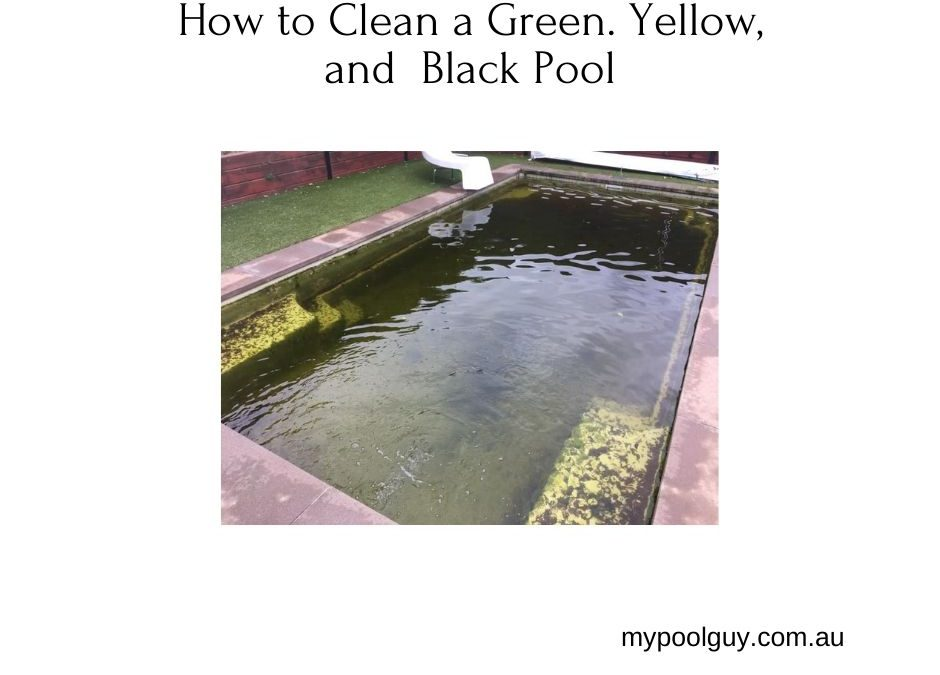 How to Clean a Green. Yellow, and Black Pool