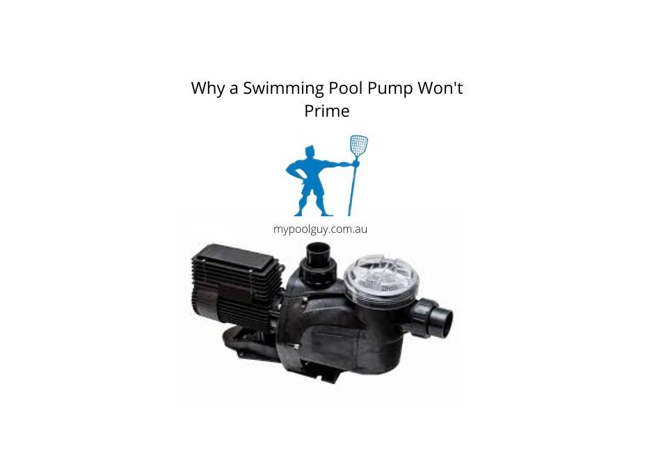 Why a Swimming Pool Pump Won't Prime