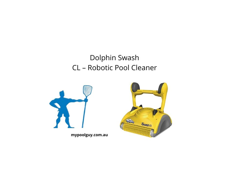 Dolphin Swash Cl Robotic Pool Cleaner My Pool Guy